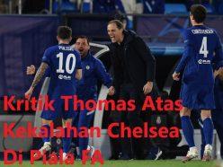 Kritik Thomas Atas Kekalahan Chelsea Di Piala FA